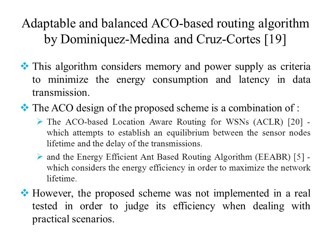 Adaptable and balanced ACO-based routing algorithm by Dominiquez-Medina and Cruz-Cortes [19]